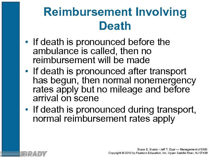 Reimbursement Involving Death • If death is pronounced before the ambulance is called, then