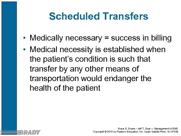 Scheduled Transfers • Medically necessary = success in billing • Medical necessity is established