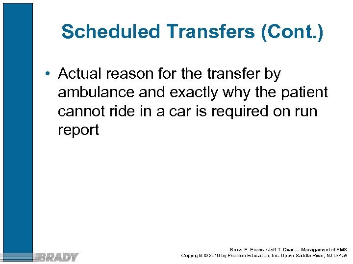 Scheduled Transfers (Cont. ) • Actual reason for the transfer by ambulance and exactly