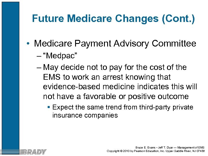 "Future Medicare Changes (Cont. ) • Medicare Payment Advisory Committee – ""Medpac"" – May"