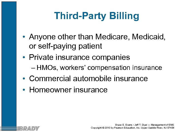 Third-Party Billing • Anyone other than Medicare, Medicaid, or self-paying patient • Private insurance