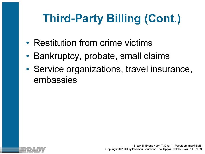 Third-Party Billing (Cont. ) • Restitution from crime victims • Bankruptcy, probate, small claims
