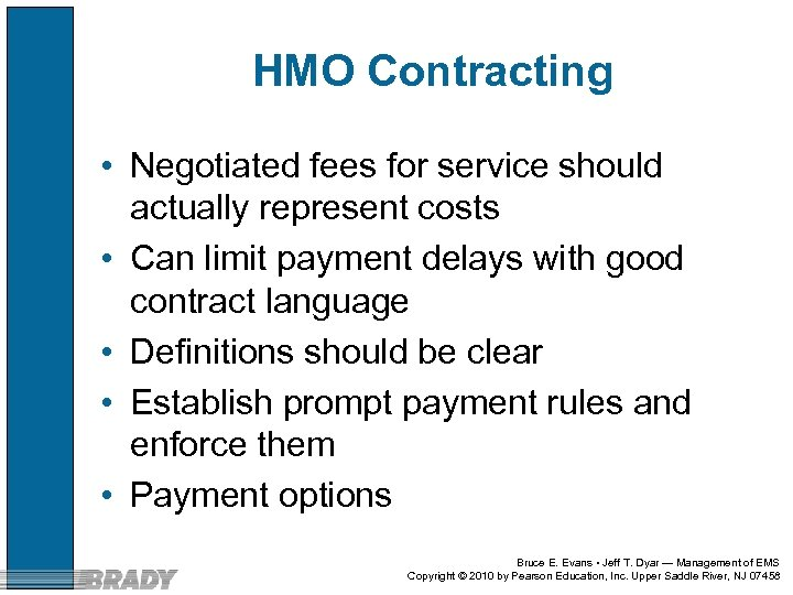 HMO Contracting • Negotiated fees for service should actually represent costs • Can limit