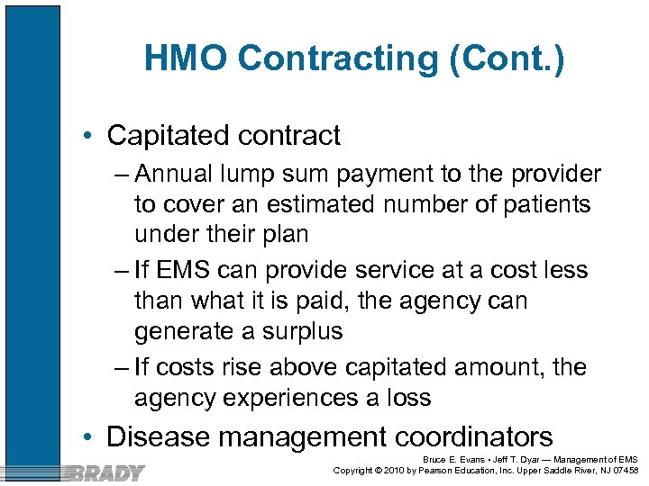 HMO Contracting (Cont. ) • Capitated contract – Annual lump sum payment to the