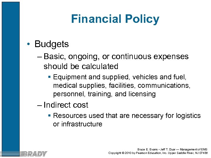 Financial Policy • Budgets – Basic, ongoing, or continuous expenses should be calculated §