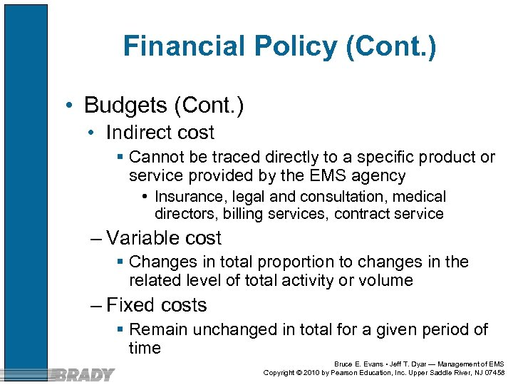 Financial Policy (Cont. ) • Budgets (Cont. ) • Indirect cost § Cannot be