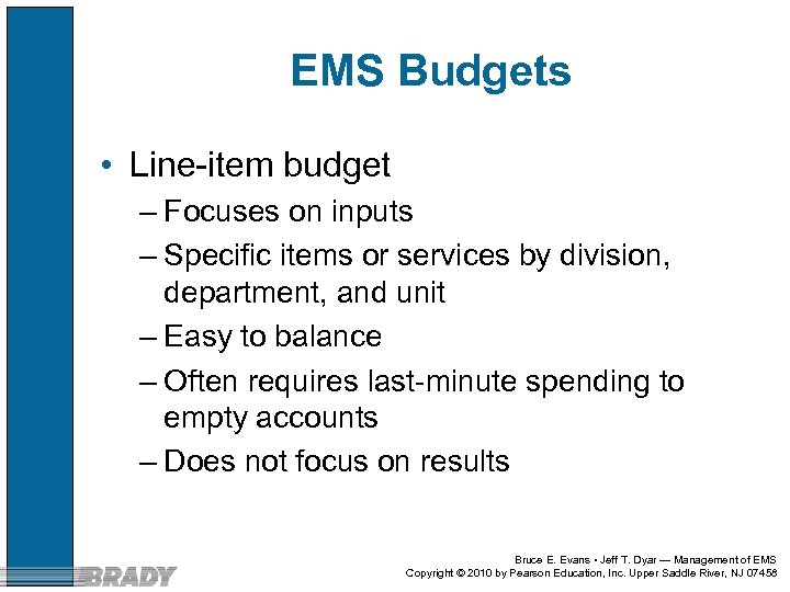 EMS Budgets • Line-item budget – Focuses on inputs – Specific items or services