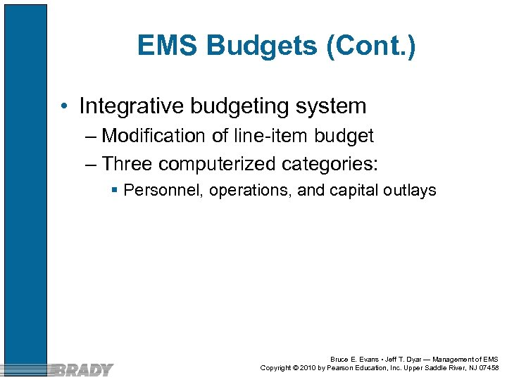 EMS Budgets (Cont. ) • Integrative budgeting system – Modification of line-item budget –