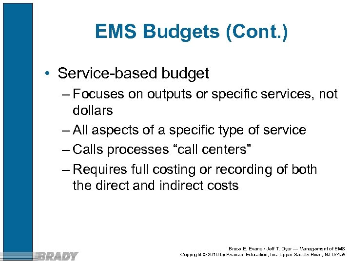 EMS Budgets (Cont. ) • Service-based budget – Focuses on outputs or specific services,