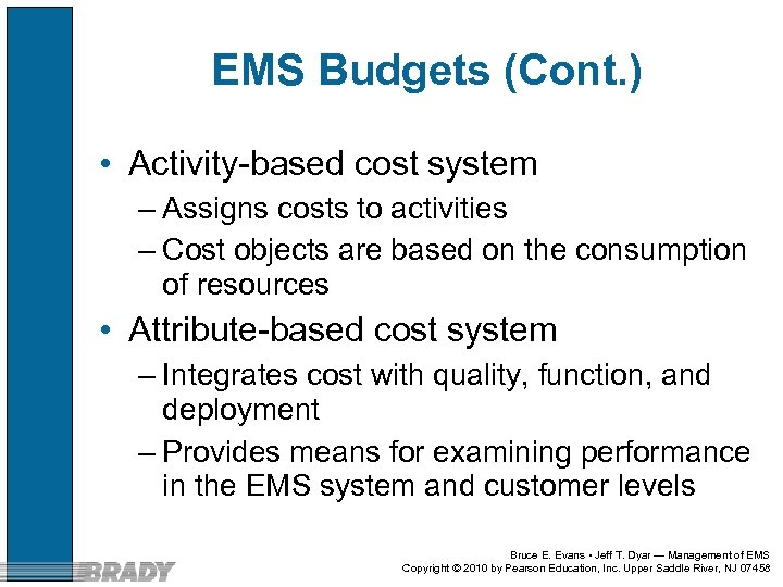 EMS Budgets (Cont. ) • Activity-based cost system – Assigns costs to activities –