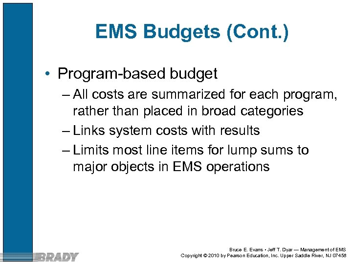 EMS Budgets (Cont. ) • Program-based budget – All costs are summarized for each