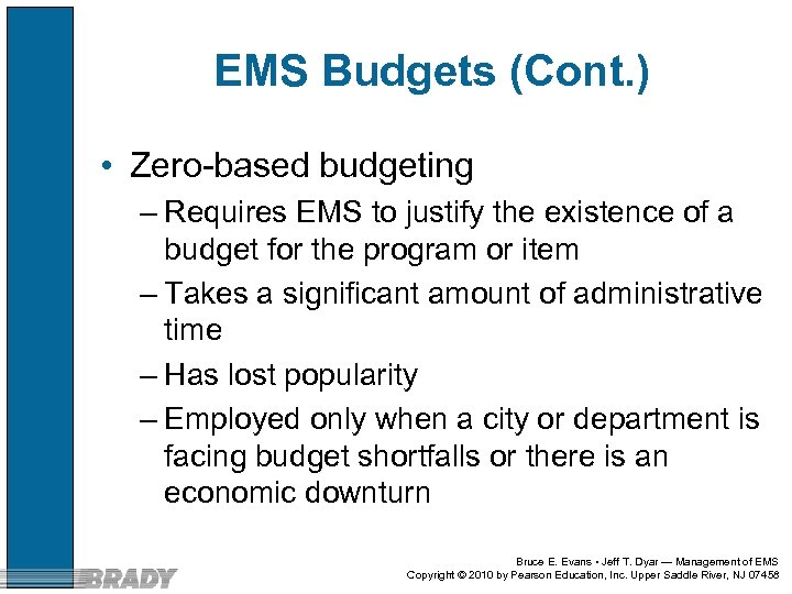 EMS Budgets (Cont. ) • Zero-based budgeting – Requires EMS to justify the existence
