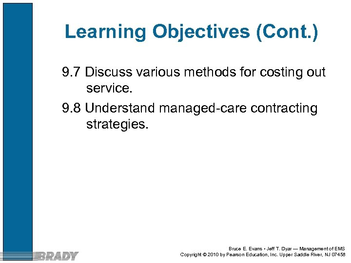 Learning Objectives (Cont. ) 9. 7 Discuss various methods for costing out service. 9.