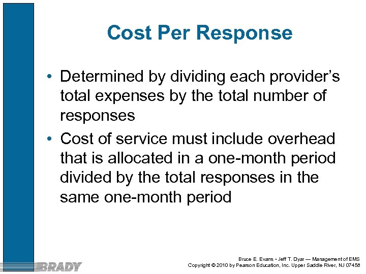 Cost Per Response • Determined by dividing each provider's total expenses by the total