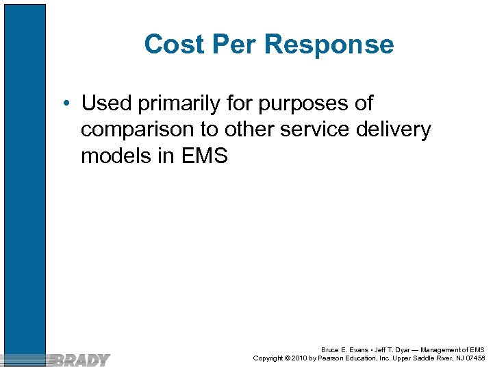 Cost Per Response • Used primarily for purposes of comparison to other service delivery