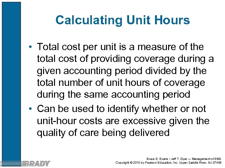 Calculating Unit Hours • Total cost per unit is a measure of the total