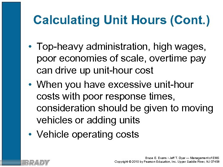 Calculating Unit Hours (Cont. ) • Top-heavy administration, high wages, poor economies of scale,