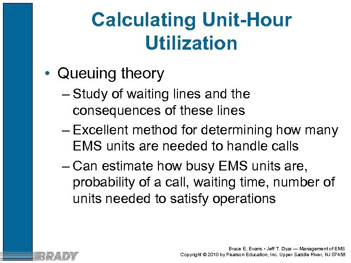 Calculating Unit-Hour Utilization • Queuing theory – Study of waiting lines and the consequences