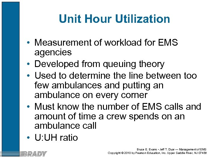 Unit Hour Utilization • Measurement of workload for EMS agencies • Developed from queuing
