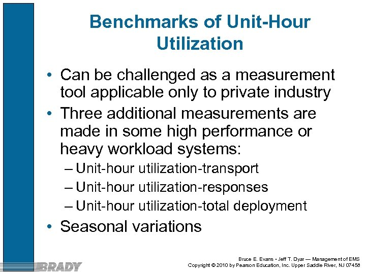 Benchmarks of Unit-Hour Utilization • Can be challenged as a measurement tool applicable only