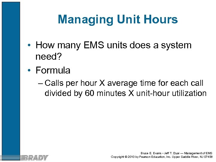 Managing Unit Hours • How many EMS units does a system need? • Formula