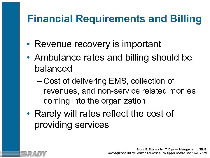 Financial Requirements and Billing • Revenue recovery is important • Ambulance rates and billing