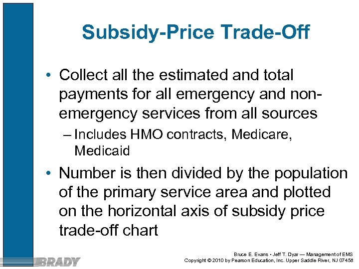 Subsidy-Price Trade-Off • Collect all the estimated and total payments for all emergency and
