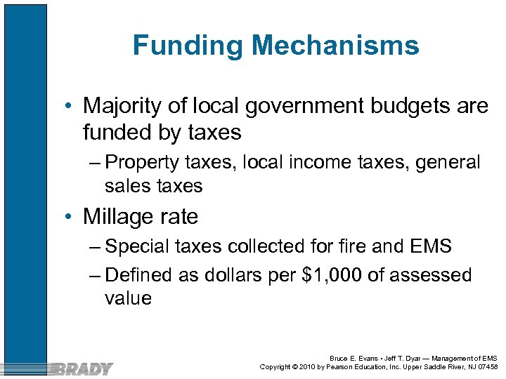 Funding Mechanisms • Majority of local government budgets are funded by taxes – Property