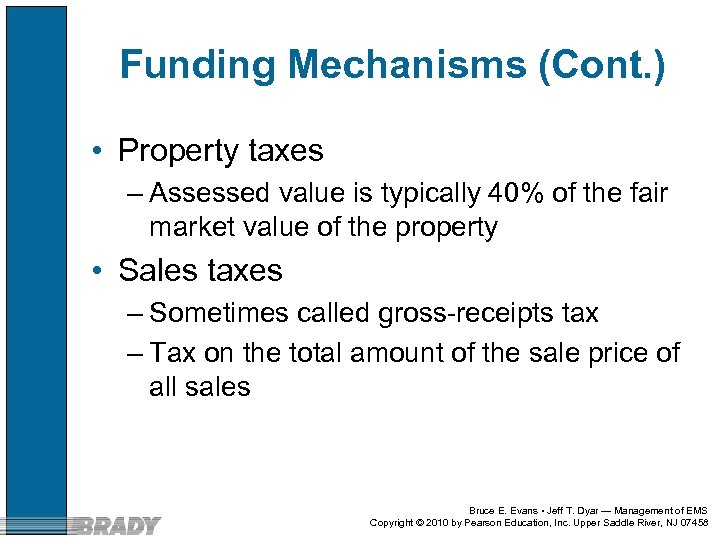 Funding Mechanisms (Cont. ) • Property taxes – Assessed value is typically 40% of