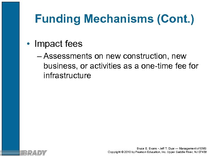 Funding Mechanisms (Cont. ) • Impact fees – Assessments on new construction, new business,
