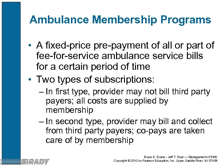 Ambulance Membership Programs • A fixed-price pre-payment of all or part of fee-for-service ambulance