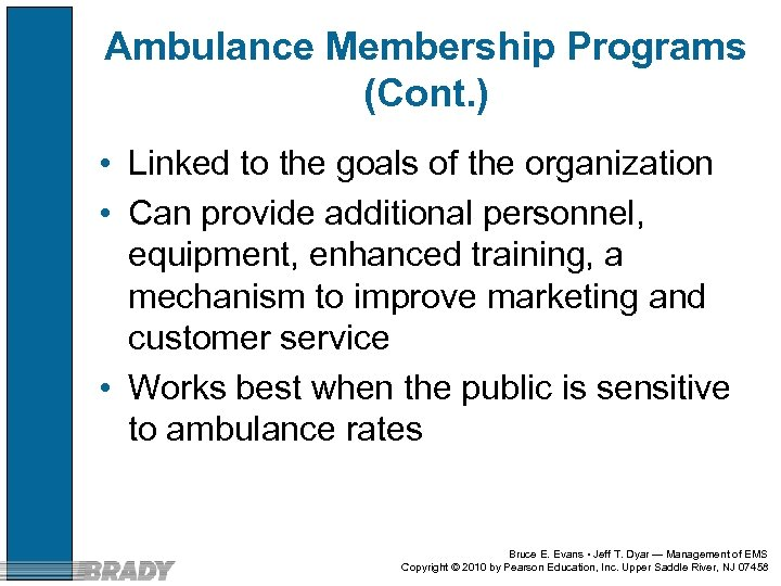 Ambulance Membership Programs (Cont. ) • Linked to the goals of the organization •