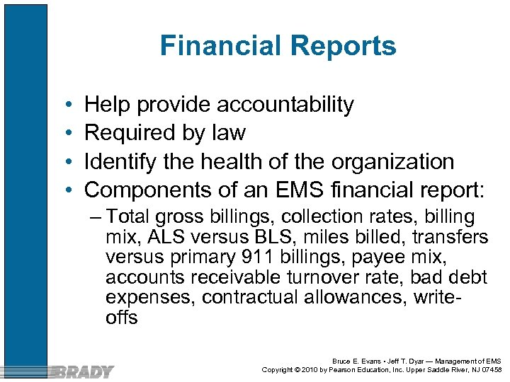Financial Reports • • Help provide accountability Required by law Identify the health of