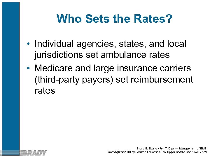 Who Sets the Rates? • Individual agencies, states, and local jurisdictions set ambulance rates