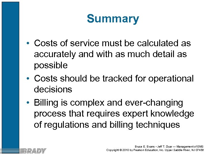 Summary • Costs of service must be calculated as accurately and with as much