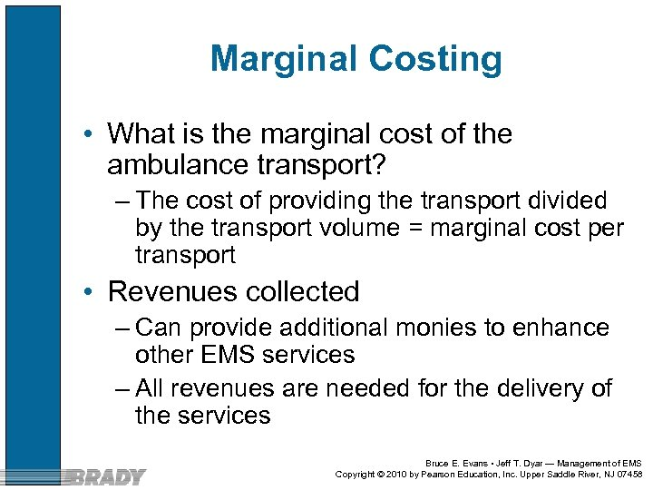 Marginal Costing • What is the marginal cost of the ambulance transport? – The