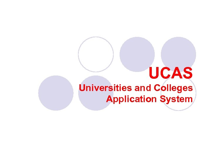 UCAS Universities and Colleges Application System