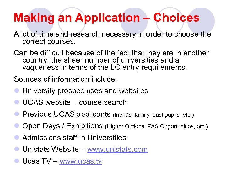 Making an Application – Choices A lot of time and research necessary in order