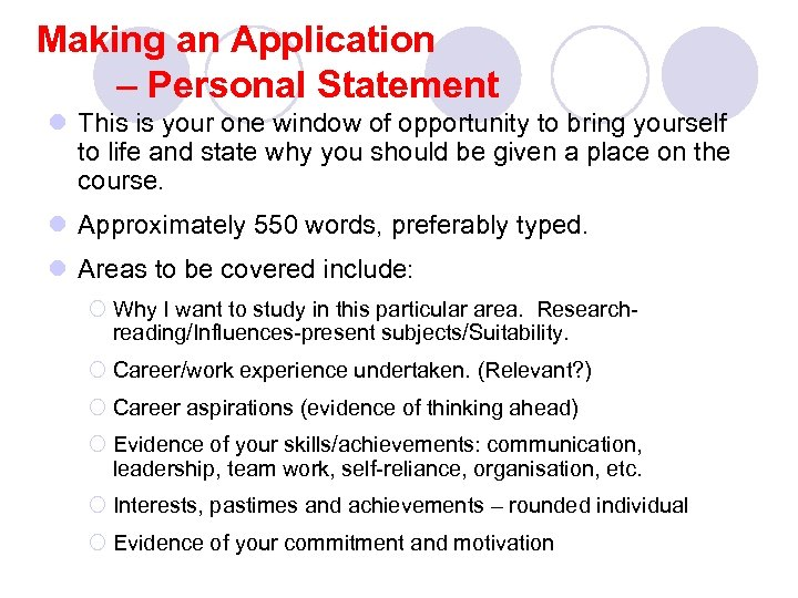 Making an Application – Personal Statement l This is your one window of opportunity