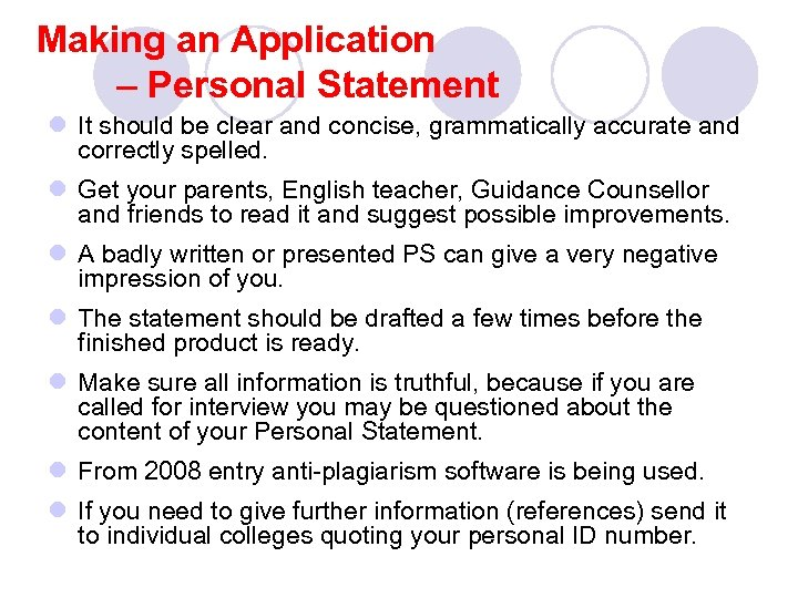 Making an Application – Personal Statement l It should be clear and concise, grammatically