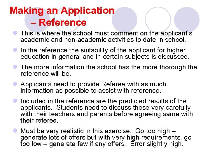 Making an Application – Reference l This is where the school must comment on