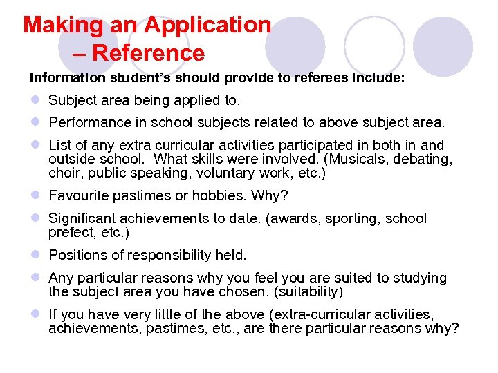 Making an Application – Reference Information student's should provide to referees include: l Subject