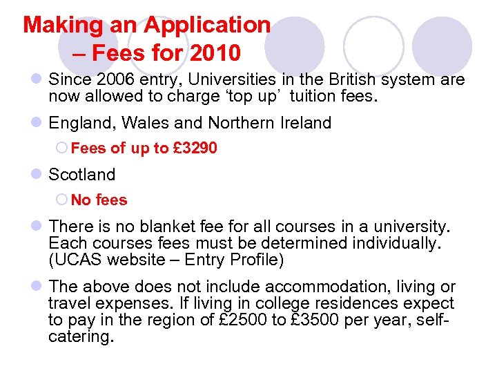 Making an Application – Fees for 2010 l Since 2006 entry, Universities in the