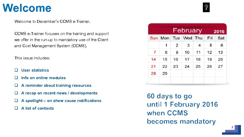Welcome to December's CCMS e-Trainer focuses on the training and support we offer in