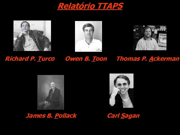 Relatório TTAPS Richard P. Turco Owen B. Toon James B. Pollack Thomas P. Ackerman