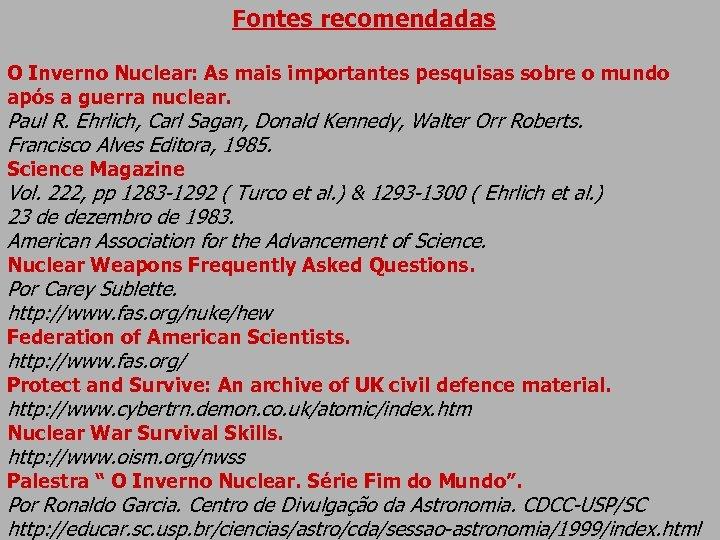 Fontes recomendadas O Inverno Nuclear: As mais importantes pesquisas sobre o mundo após a