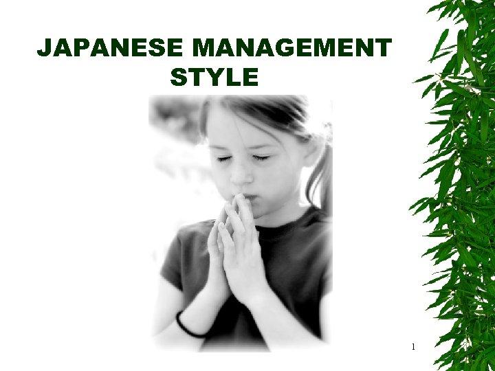 JAPANESE MANAGEMENT STYLE 1