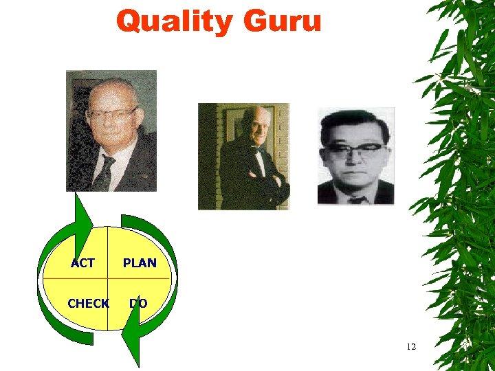 Quality Guru ACT CHECK PLAN DO 12