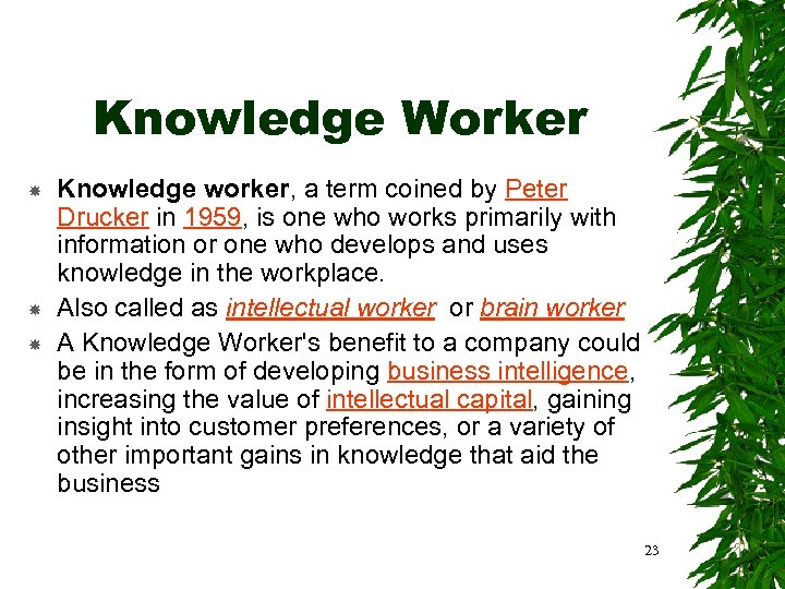 Knowledge Worker Knowledge worker, a term coined by Peter Drucker in 1959, is one