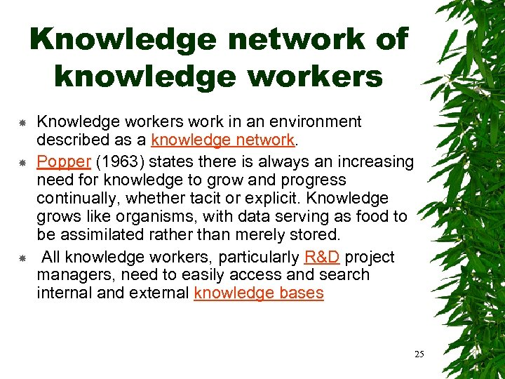 Knowledge network of knowledge workers Knowledge workers work in an environment described as a